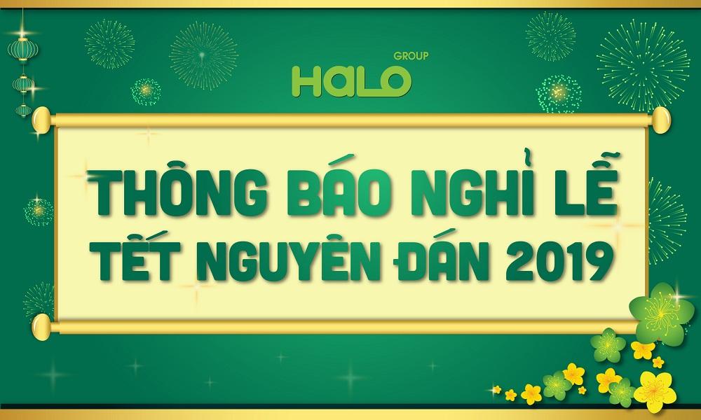 HALO GROUP thông báo lịch nghỉ Tết Nguyên Đán 2019